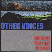 Michael William Gilbert: Other Voices