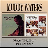 Muddy Waters: Sings Big Bill/Folk Singer [Remaster]