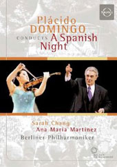 Plácido Domingo conducts A Spanish Night - works by Chabrier, Torroba, Sarasate, et al. / Sarah Chang, Ana Maria Martinez, Berlin PO [DVD]