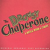 Original Broadway Cast: The Drowsy Chaperone [Original Broadway Cast]