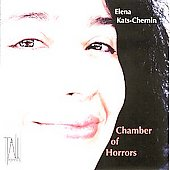 Chamber of Horrors - Elena Kats-Cherin: Chamber Music