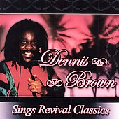 Dennis Brown: Dennis Brown Sings Revival Classics