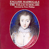 English Madrigals / Phillips, The Tallis Scholars