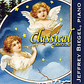 Classical Carols / Jeffrey Biegel, piano