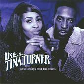 Ike & Tina Turner: We've Always Had the Blues