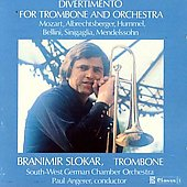 Divertimento for Trombone & Orchestra - L. Mozart, Bellini, Sinigaglia, Mendelssohn, etc / Angerer, Slokar, et al