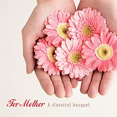 For Mother - A Classical Bouquet