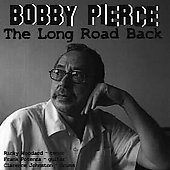 Bobby Pierce: The Long Road Back