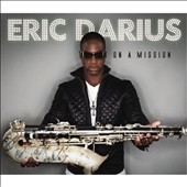 Eric Darius: On a Mission [Digipak] *