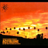 Aceyalone: Hip Hop and the World We Live In [Digipak]