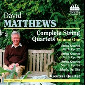 Matthews: Complete String Quartets, Vol. 1