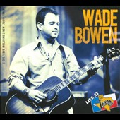 Wade Bowen: Live at Billy Bob's Texas [Digipak]