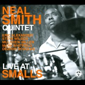 Neal Smith Quintet/Neal Smith (Jazz): Live at Smalls [Digipak]