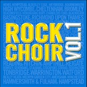 Rock Choir: Rock Choir, Vol. 1