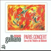 Richard Galliano: Paris Concert: Live at the Theatre du Chatelet
