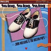 John Williams (Film Composer)/Boston Pops Orchestra: Swing, Swing, Swing