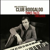 Andi Kissenbeck's Club Boogaloo: Tones Tales Tableaus