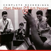 Chet Baker (Trumpet/Vocals/Composer)/Art Pepper: Chet Baker & Art Pepper: Complete Recordings