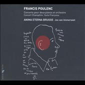 Poulenc: Concerto for two Pianos and Orchestre; Concert Champêtre; Suite Française / Immerseel, Brugge, pianos