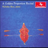 A Golden Proportion Recital / Nicholas Ross, piano