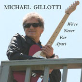 Michael Gillotti: We're Never Far Apart