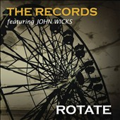 John Wicks And The Records/John Wicks (Guitar)/The Records: Rotate