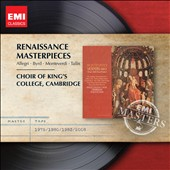 Renaissance Masterpieces: Allegri, Byrd Monteverdi & Tallis / Choir of King's College Cambridge