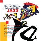 Jack Millman/Jack Millman & His Hollywood Allstars: California Jazz *