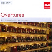 Essential Overtures - Over 2 hours of thrilling overtures (overture highlights only)