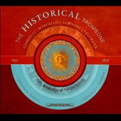 The Historical Trombone, Vol. 2: The Baroque Trombone - works by Albinoni, Telemann, Marcello & Gabrielli / Ercole Nisini: trombone