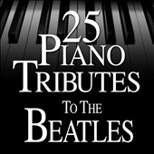 Various Artists: 25 Piano Tributes To the Beatles