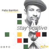 Pato Banton: Stay Positive