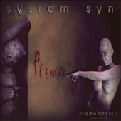 System Syn: Premediatated