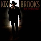 Kix Brooks: New to This Town *