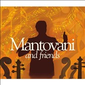 Various Artists: Mantovani and Friends