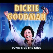 Dickie Goodman: Long Live the King [Digipak] *