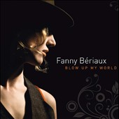 Fanny Beriaux: Blow Up My World