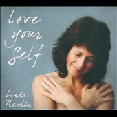 Linda Newlin: Love Your Self [Digipak]