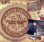 The New Orleans Bingo Show: Live at Jazzfest 2012