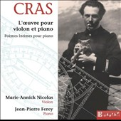 Jean Cras: Complete works for Violin and Piano / Marie-Annick Nicolas, violin; Jean-Pierre Ferey, piano