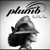 Plumb: Need You Now *