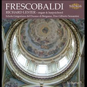 Frescobaldi Keyboard Works, Vol. 5 / Richard Lester, harpsichord