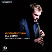 Mozart: Oboe Concerto; Oboe Quartet; Sonata for Oboe / Alexei Ogrintchouk, oboe; Leonid Ogrintchouk, piano