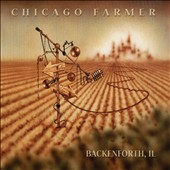 Chicago Farmer: Backenforth Il