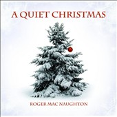 Roger MacNaughton: A  Quiet Christmas