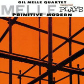 Gil Melle: Melle Plays Primitive Modern [Remastered]