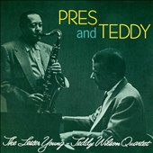 Lester Young (Saxophone)/Teddy Wilson: Pres & Teddy [Bonus Tracks] [Remastered]