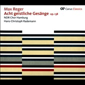 Max Reger: Eight sacred Songs, Op. 138 / NDR Chor Hamburg