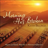 Keith Billings: Morning Has Broken [4/29]