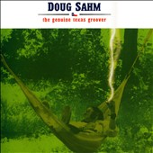 Doug Sahm: The Genuine Texas Groover: Complete Atlantic Recordings